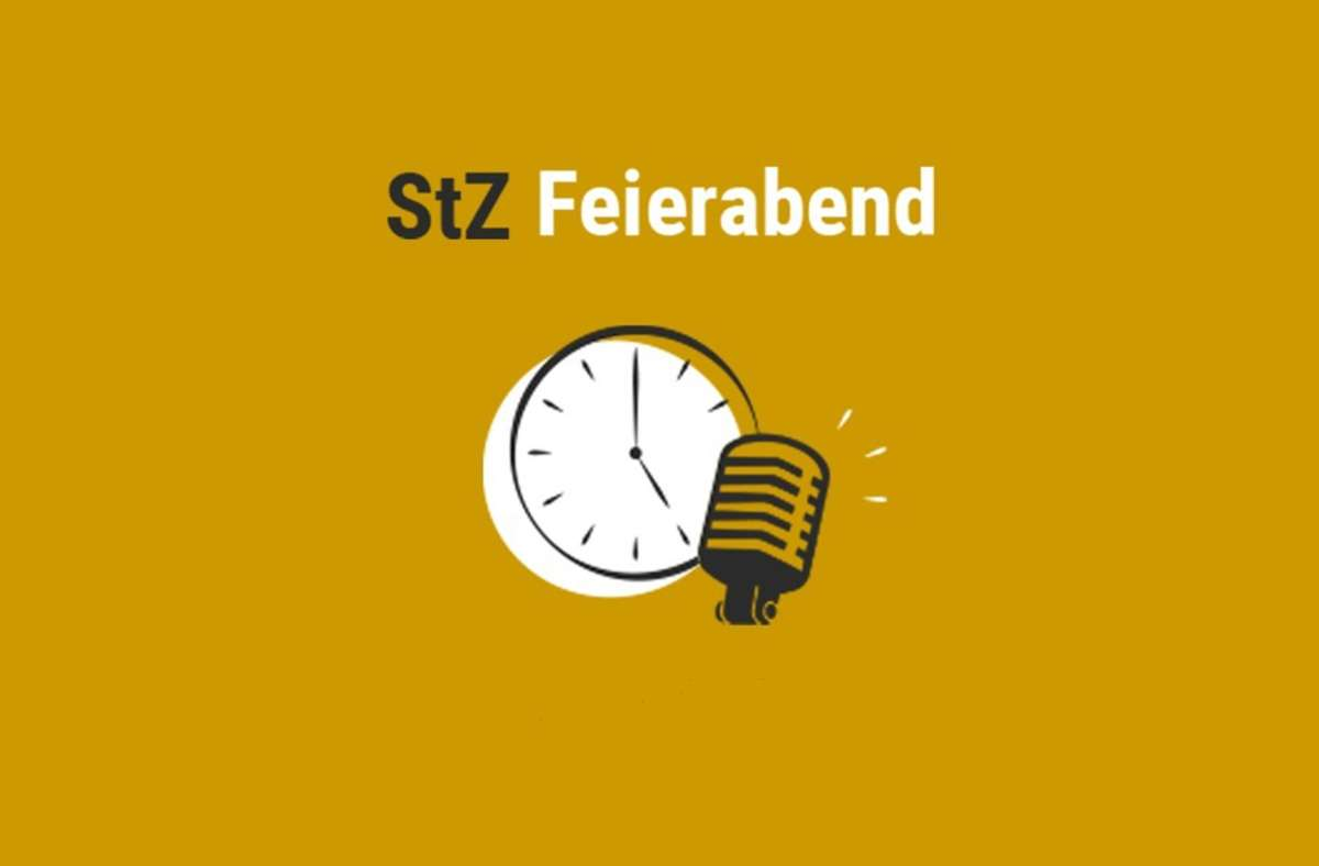Der StZ Feierabend Podcast vom 1 September 2021 Foto: StZ/StZ
