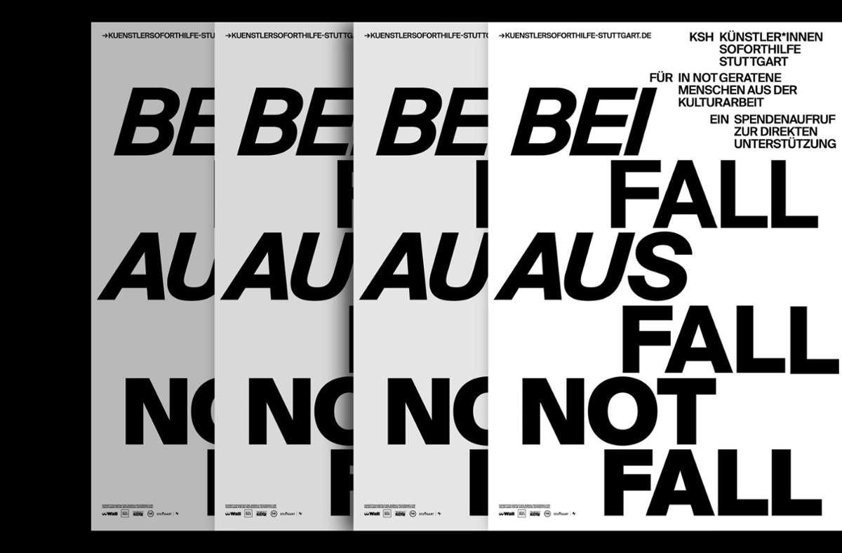 Klare Botschaft: Plakate zugunsten von Stuttgarter Kulturschaffenden Foto: Bureau Progressiv
