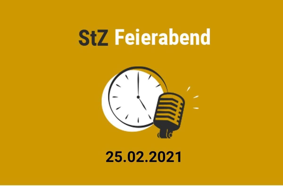 Der StZ Feierabend vom 25. Februar 2021 Foto: StZ