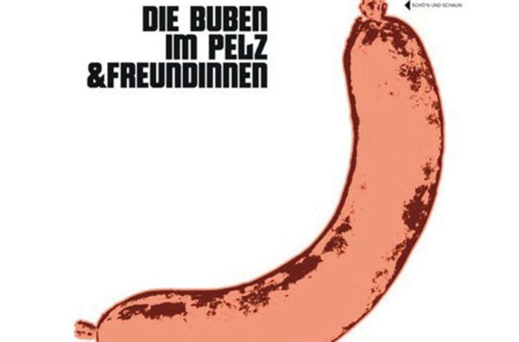 Stuttgart, pass auf: Die Buben im Pelz kommen im Februar zu dir. Auf diese und weitere mögliche Neuentdekungen weist unsere Konzertübersicht hin. Foto: Label