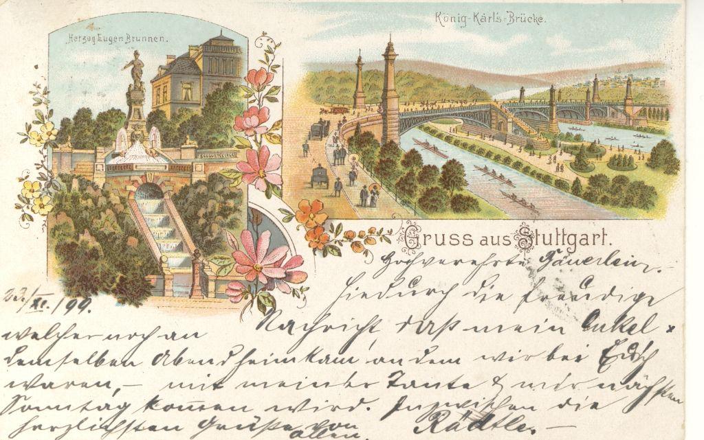 Diese Karte ist Teil einer Sammlung, berichtet VZZZ-Chronist Ulrich Schwenk: Diese Postkarten stammen von meinem Großvater, der sich ein Album mit den Karten angelegt hatte. Er hat viele Postkarten zwischen 1899 und 1901 geschrieben. Es war damals üblich, den Text auf die Bilderseite zu schreiben, deshalb sind auch die Bilder teilweise überschrieben. Diese Karte vom Herzog-Eugen-Brunnen und der König-Karl-Brücke ist am 23. November 1899 verschickt worden. Foto: Ulrich Schwenk