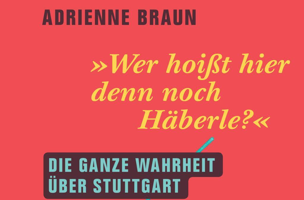 """""""Wer hoißt hier denn noch Häberle?"""", heißt das neue Buch von Adrienne Braun. Foto: Silberburg-Verlag"""