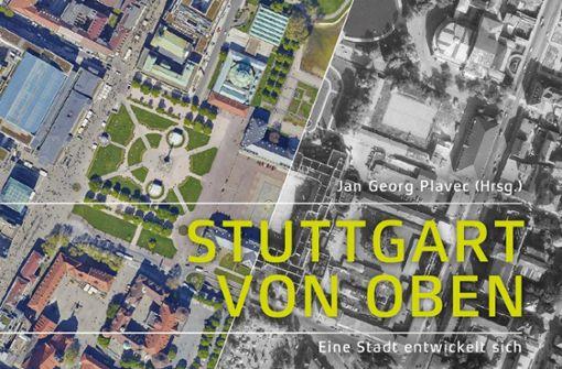 """Neuer Bildband """"Stuttgart von oben"""" erscheint"""