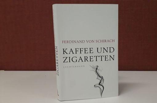 """""""Kaffee und Zigaretten""""  von Ferdinand von Schirach"""