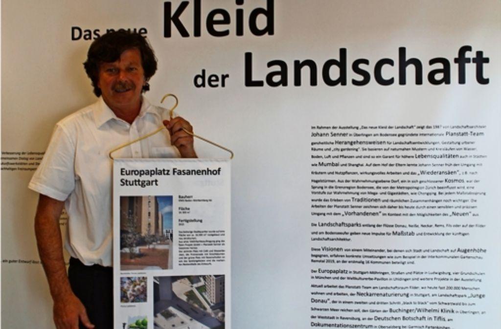 """Der Landschaftsplaner  Johann Senner versucht, mit der Gestaltung des Europaplatzes und der Einrichtung von """"Grünen Brücken"""" die Filder aufzuwerten. Foto: Sabine Schwieder"""