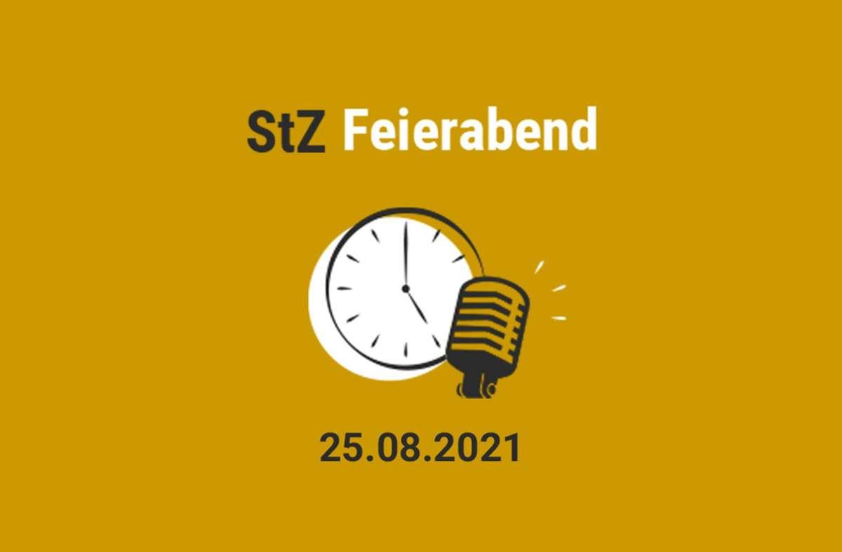 Der StZ Feierabend Podcast vom 25. August Foto: StZ/StZ