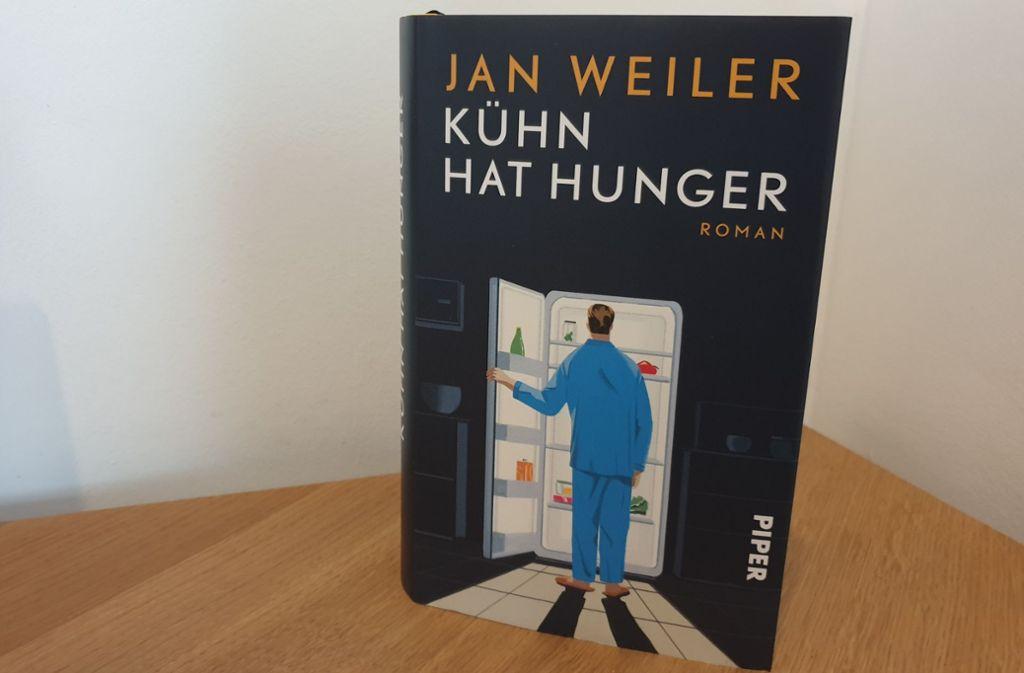 """Kühn hat Hunger"",Jan Weiler, Piper Verlag, 22 Euro Foto: STZN"