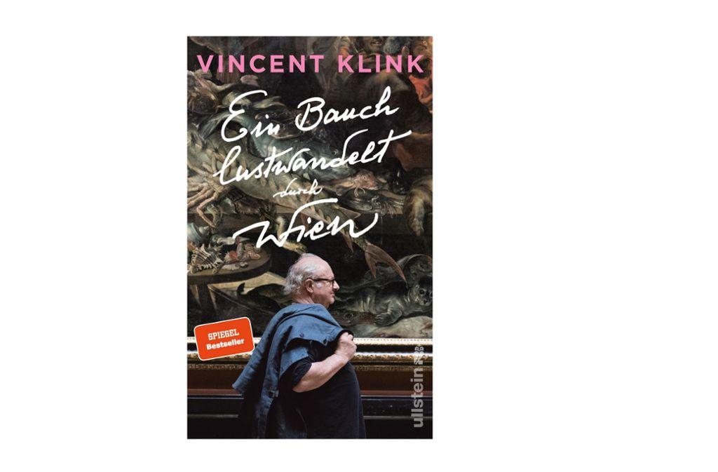 """""""Ein Bauch lustwandelt durch Wien"""",    Vincent Klink, Ullstein, 24 Euro Foto: Ullstein"""