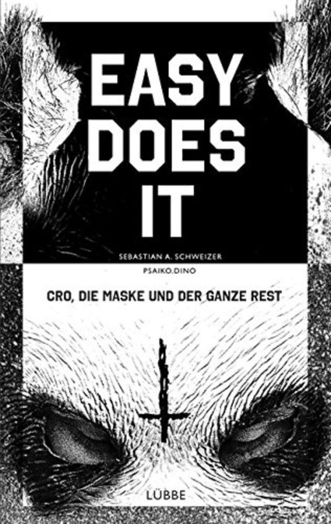 So sieht das Cover zu dem Buch über Cro aus: Easy does it. Cro, die Maske und der ganze Rest, lautet der Titel. Foto: Chimperator