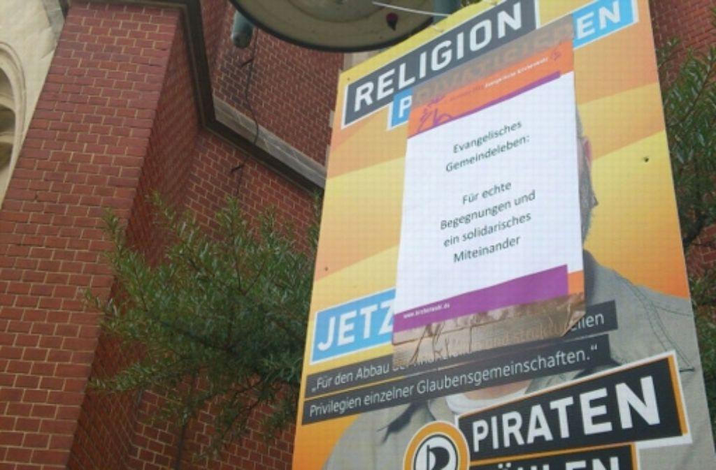 Ein Wahlslogan mit Religionsbezug hat in Stuttgart Ostheim Reaktionen provoziert. Doch auch andere Parteien sind betroffenen, so etwa ... Foto: Piraten