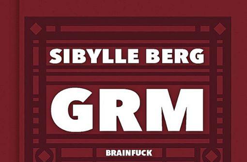 """""""GRM – Brainfuck"""" von Sibylle Berg"""