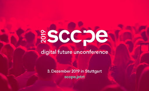 """Scope - The Digital Future Unconference findet am 3. Dezember in Stuttgart statt."