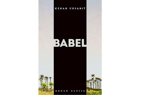 """Was taugt eigentlich """"Babel"""" von Kenah Cusanit?"""
