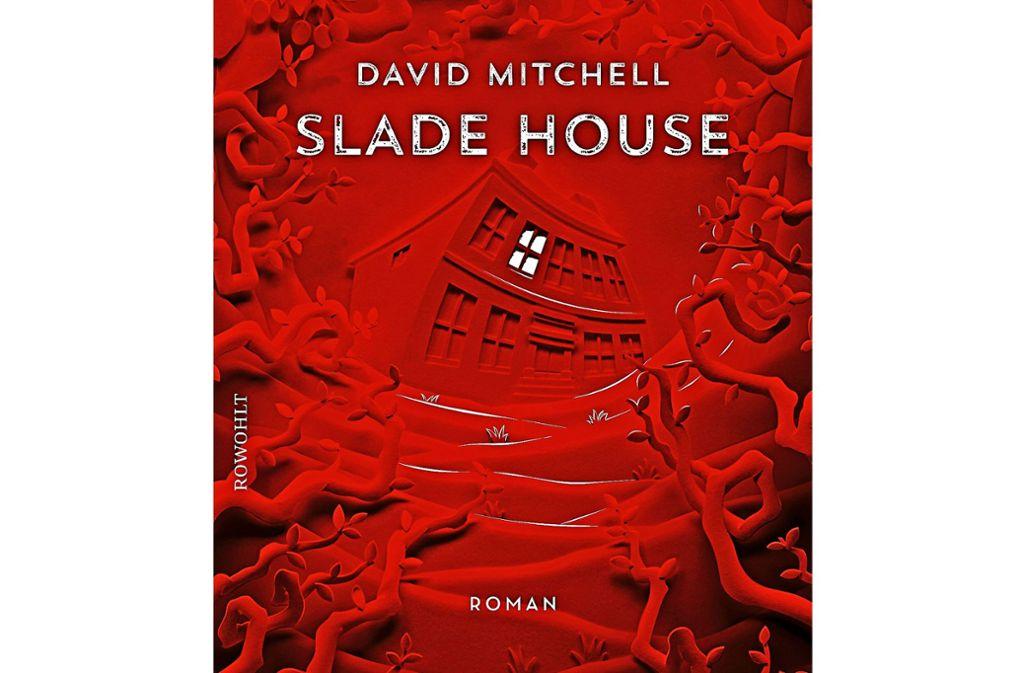 David Mitchell: Slade House. Roman. Aus dem Englischen von Volker Oldenburg. Rowohlt-Verlag, 240 Seiten, 20 Euro. Foto: Rowohlt